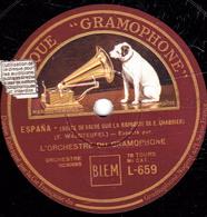 78 Trs - 30 Cm - état B - ESPANA - SANTIAGO - VALSES - ORCHESTRE DU GRAMOPHONE - 78 T - Disques Pour Gramophone