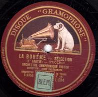 78 Trs - 30 Cm - état TB - LA BOHEME - SELECTION (1re Et 2e Parties) ORCHESTRE SYMPHONIQUE VICTOR - 78 T - Disques Pour Gramophone