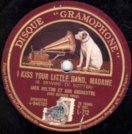 78 Trs - 30 Cm - état B - I KISS YOUR LITTLE HAND, MADAME - WHEN THE WHITE LILIES BLOW AGAIN - Orch. JACK HILTON - 78 T - Disques Pour Gramophone