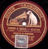 78 Trs - 30 Cm - état TB -  SAMSON & DALILA - SELECTION (1re Et 2e Parties) ORCHESTRE DU GRAMOPHONE - 78 T - Disques Pour Gramophone