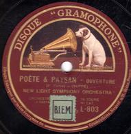 78 Trs - 30 Cm - état TB - POETE & PAYSAN  Ouverture (1re Et 2e Parties)  NEW LIGHT SYMPHONY ORCHESTRA - 78 T - Disques Pour Gramophone