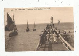Cp , BATEAUX ,  14 , TROUVILLE , Les Jetées , Sortie Des Barques De Pêche - Pêche