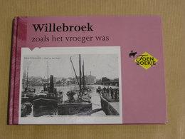 WILLEBROEK Zoals Het Vroeger Was Willebroeck Régionalisme Provincie Anvers Antwerpen Canal Ecluse Batelier - Histoire