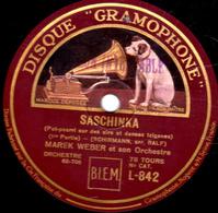 78 Trs - 30 Cm - état TB - SASCHINKA (1re Et 2e Parties) Pot-pourri Airs Et Danses Tziganes - ORCHESTRE MAREK WEBER - 78 T - Disques Pour Gramophone