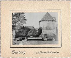 PHOTO  De  BARBERY  (60)  -  La  Ferme  Montmartre     //    TBE - Autres Communes
