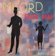 45T. Edith PIAF.  MILORD (Georges J. MOUSTAKI - M. Monnot)   -   Je Sais Comment - Vinyl Records