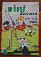 Bibi Fricotin N°70 Et La Pipe Royale EO 1965 - Bibi Fricotin