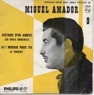 45T. Miguel AMADOR - 9e Série.  Histoire D'un Amour  -  Les Vrais Amoureux  -  Ay ! Mourir Pour Toi  -  Le Torrent - Vinyl Records