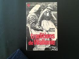 Traditions De Wallonie Un Vieux Petit Livre - Belgique