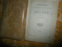 TRES RARE : Alphonse MARTIN : EXCURSION PITTORESQUE Et HISTORIQUE à ORCHER , 1883 - Normandie