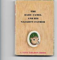TINY GOLDEN BOOK BABY CAMEL AND HIS NAUGHTY FATHER - Enfants