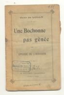 """Guerre 14/18 - Livret - Pièce De Théâtre De Jean De Lully """" Une Bochonne Pas Gênée """" épisode De L'invasion (id) - Théâtre"""