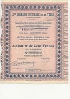 """SOCIETE LORRAINE D'ETIRAGE ET DE TUBES -MONTMEDY -MEUSE- ACTION """"B"""" DE CENT FRANCS - ANNEE 1927 - Industrie"""