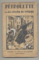 """""""Pétrolette """" Par Gaspard De Weede , Histoire D'une Fillette Des Faubourgs De Paris - Edition Bruges (id) - Livres, BD, Revues"""