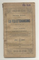 """Théâtre Wallon - Livret De La Pièce """"lu Feu D'Tchansons """" De Henri HURARD 1913 (id) - Livres, BD, Revues"""