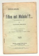"""Théâtre Wallon - Livret De La Pièce """" Fifine Est Malade """" De Charles Halleux  De 1927 (id) - Livres, BD, Revues"""