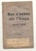 "Théâtre Wallon - Livret De La Pièce "" Nos N'avans Nin L'timps "" De Clément Déom 1922 (id) - Livres, BD, Revues"