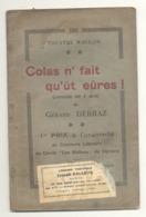"""Théâtre Wallon - Livret De La Pièce """" Colas N'fait Qu'ût Eûres  """" De Gérard Debraz En 192...? Ier Prix Du Jury  (id) - Livres, BD, Revues"""