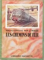"""LES CHEMINS De FER  """" Encyclopédie Par L' Image """" - Encyclopédies"""