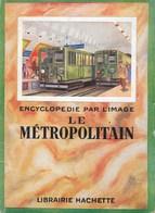 """LE METROPOLITAIN   """" Encyclopédie Par L' Image """" - Encyclopédies"""