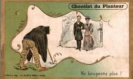 CHROMO CHOCOLAT DU PLANTEUR  NE BOUGEONS PLUS - Chocolate