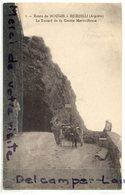 - 3 - ROUTE De BOUGIE à  DJIDJELLI ( Algérie ), Le Tunel De La  Grotte Merveilleuse, Attelage, écrite, TTBE, Scans. - Algerije