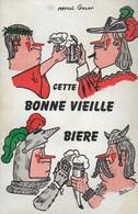 Cette Bonne Vieille Bière. Bacchus, Gambrinus, Jean Primus, Houblon, ... - Histoire