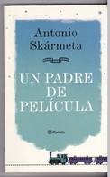 """Un Padre De  Pelicula "" Antonio Skàrmeta - Planeta - Autres"