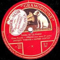 78 Trs - 30 Cm - état TB - JACQUES THIBAUD Et ALFRED CORTOT - Sonate En La Majeur (César Franck) - 78 T - Disques Pour Gramophone