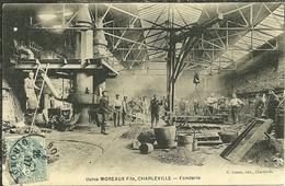 08 Ardennes CHARLEVILLE Usine MOREAUX Fils La Fonderie Trés Animée 2 Scans - Charleville