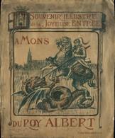 Mons Souvenir Illustré De La Joyeuse Entrée Du Roy Albert 1er Le 7 Septembre 1913 - Collections