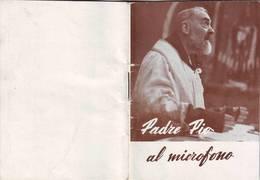 44)librettino Religioso Padre Pio Al Microfono - Religion