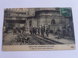 Greve Des Cheminots Du Nord - 1910 - Huelga
