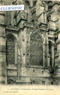 CPA -  CHARTRES - CATHEDRALE - CHAPELLE VENDOME (ETAT PARFAIT) - Chartres