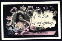 CPA ANCIENNE FRANCE- CARTE SOUVENIR D'ARCACHON- A LA HATE UN MOT AFFECTUEUX- FEMME EN MEDAILLON ET FLEURS- - Gruss Aus.../ Grüsse Aus...
