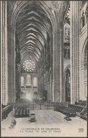 La Rosace, Vue Prise Du Chœur, Cathedrale De Chartres, C.1910 - Neurdein CPA ND721 - Chartres