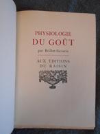 BRILLAT SAVARIN, 1930, PHYSIOLOGIE DU GOUT, EX. N° EDITIONS DU RAISIN 1930, MAURICE DARANTIERE - 1701-1800