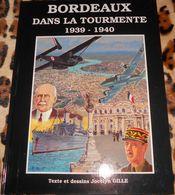 Jg5.w- Bordeaux Dans La Tourmente J.Gille 1992 Guerre Mondiale WWII - Livres, BD, Revues