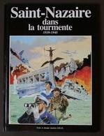 Jg5.r- Saint-Nazaire Dans La Tourmente J.Gille 1986 Guerre Mondiale WWII - Livres, BD, Revues