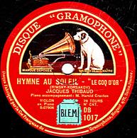 """78 Trs  30 Cm état TB JACQUES THIBAUD (VIOLON Avec PIANO) HYMNE AU SOLEIL """"LE COQ D'OR"""" (RIMSKY-KORSAKOV) - ARIA (BACH) - 78 T - Disques Pour Gramophone"""