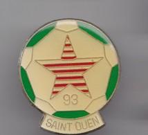 Pin's Saint Ouen 93 Ballon De Football Réf 2654 - Football