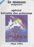 Le Mosan. Spécial Bataille Des Ardennes. Dinant. Yvoir. Bastogne - België