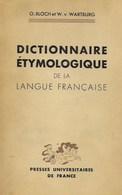 Dictionnaire étymologique De La Langue Française. O. Bloch Et W.V. Wartburg - Dictionnaires