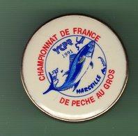 PECHE *** MARSEILLE CHAMPIONNAT DE FRANCE DE PECHE AU GROS 1991 *** 0091 - Badges