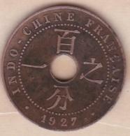 Indochine Française. 1 Cent 1927 A. Bronze - Kolonien