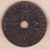 Indochine Française. 1 Cent 1912 A. Bronze - Colonie