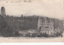Cp , 60 , CHIRY , Le Château Et La Tour (bombardée En 1914-15) - France