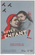 R27- GUERRE  CIVIL D'ESPAGNE - SAUVEZ MON ENFANT !...   - GUERRA CIVIL DE ESPAÑA - Espagne