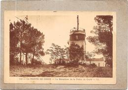 LA POINTE DE GRAVE - 33 -  Le Sémaphore De La Pointe De Grave - DELC33 - - France