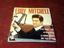 EDDY  MITCHELL  °  C'EST GRACE A TOI + 3 TITRES   BARCLAY  REF 70564 - Vinyles